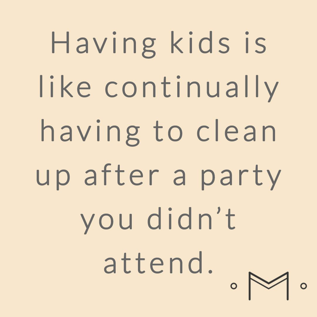 Quotes About Cleaning Best Mom Quotescleaning Up After Kids Mom Quotes  Pinterest