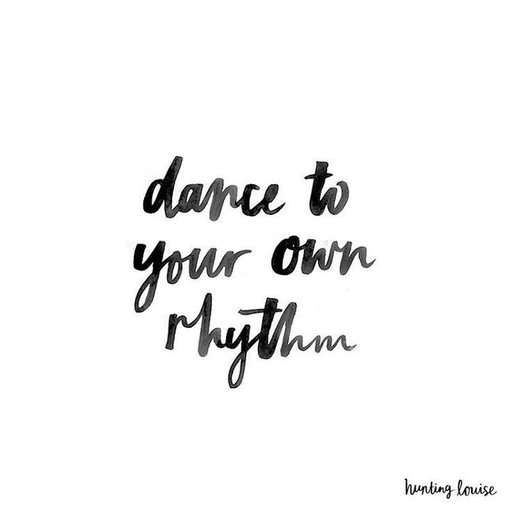 Dance To Your Own Rhythm Short Dance Quotes Dance Quotes Words Quotes