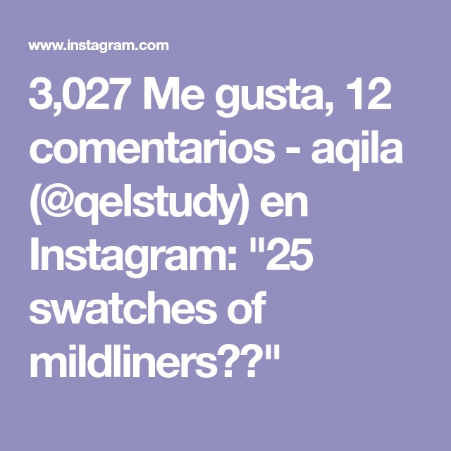 3 027 Me Gusta 12 Comentarios Aqila Qelstudy En Instagram 25 Swatches Of Mildliners