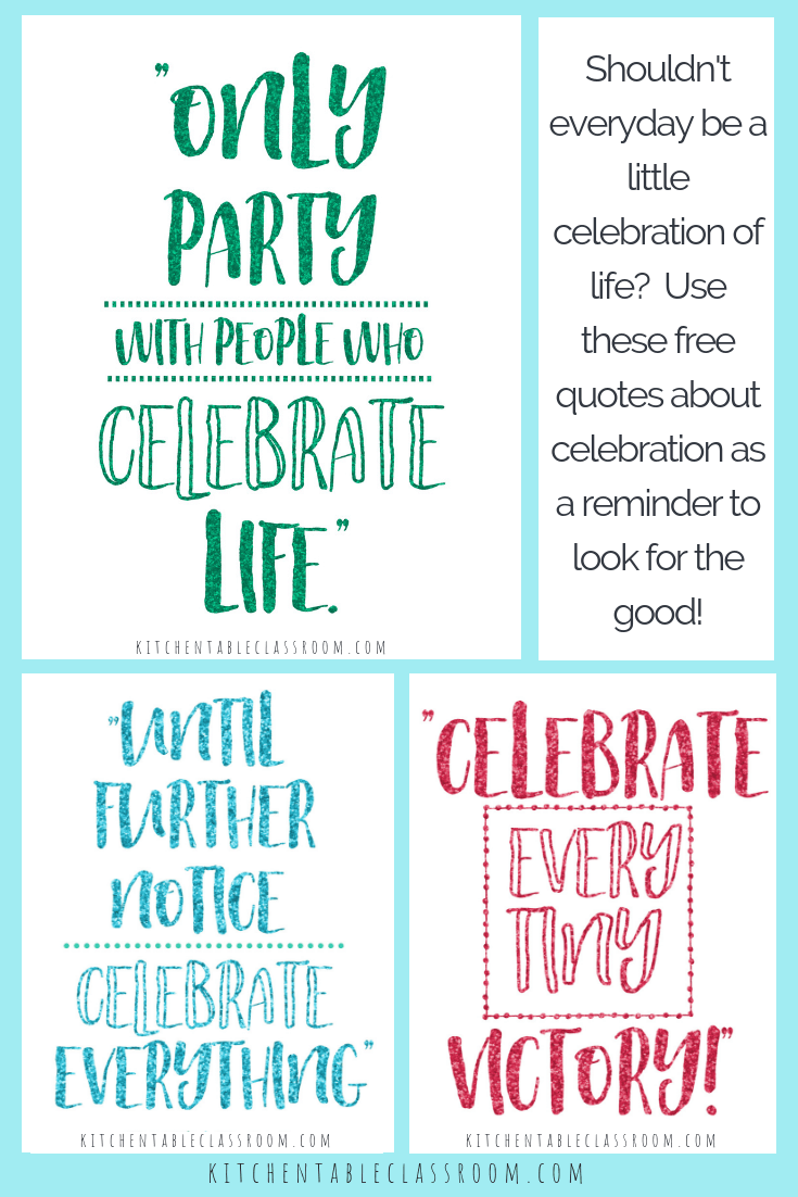 Quotes About Celebration How To Celebrate Every Day Free Printable Quotes Quotes Celebration Of Life