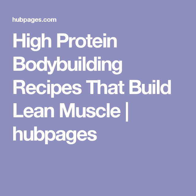 High Protein Bodybuilding Recipes That Build Lean Muscle