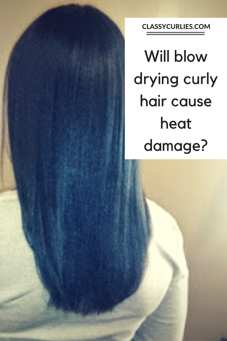 Natural Hair Will Blow Drying Cause Heat Damage Natural Hair Styles Blow Dry Hair Hair Without Heat