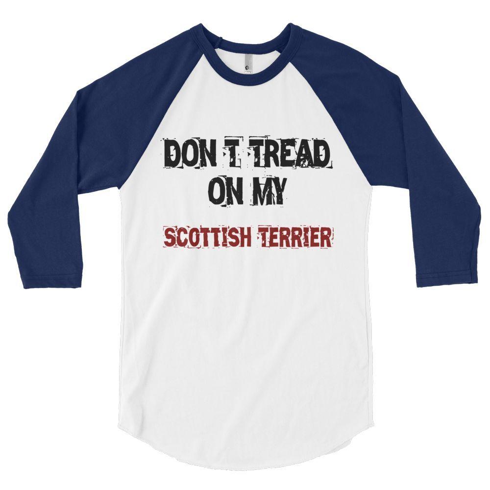 Don't Tread On My Scottish Terrier - 3/4 Sleeve Raglan Shirt