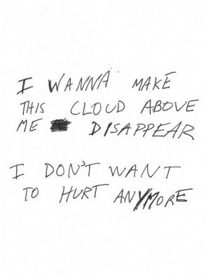I Wanna Make This Cloud Above Me Disappear I Dont Want To Hurt