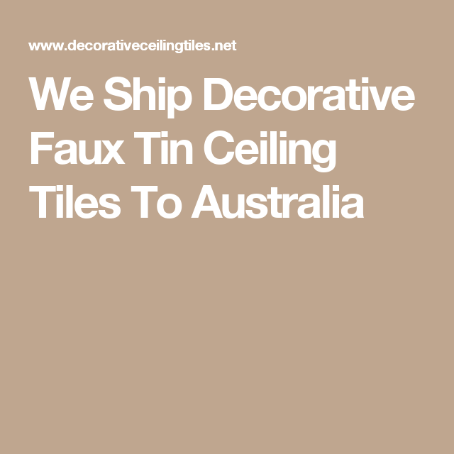 Decorative Tiles Australia We Ship Decorative Faux Tin Ceiling Tiles To Australia  Ceiling