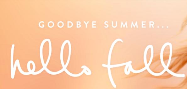 Goodbye Summer... Hello Fall
