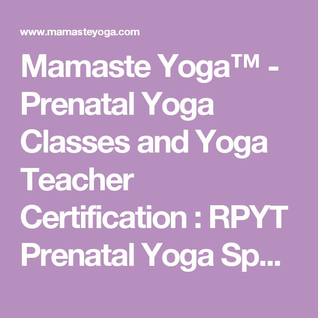 Mamaste Yoga Prenatal Yoga Classes And Yoga Teacher Certification