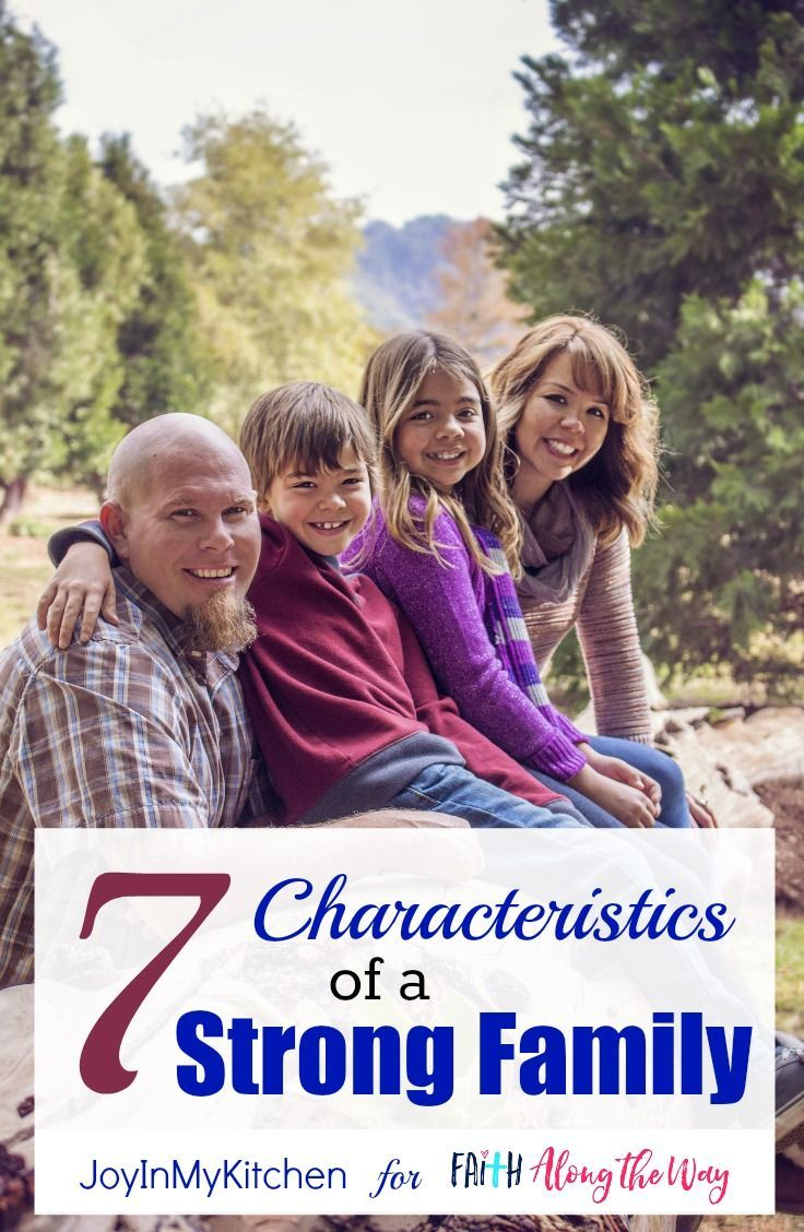 A strong family doesn't happen by accident. Build your family unity by intentionally cultivating these seven characteristics.