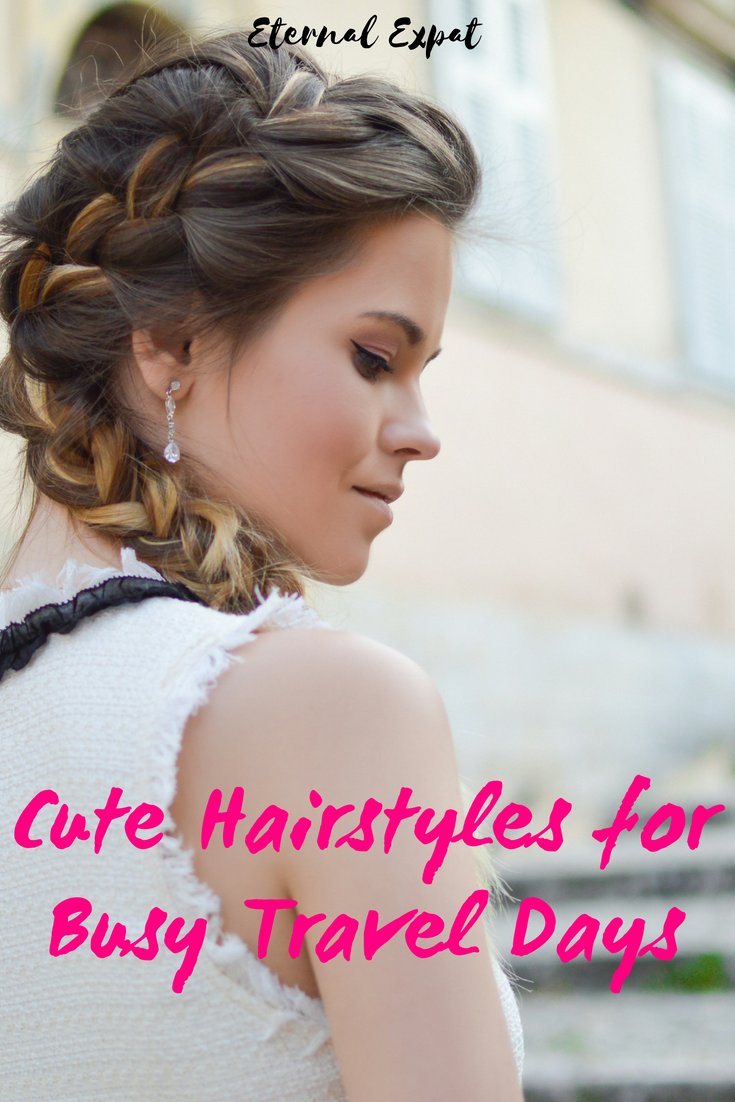 Quick Easy Hairstyles For Traveling That Still Look Cute Eternal Expat Easy Hairstyles Easy Hairstyles Quick Cute Quick Hairstyles
