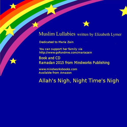 Allah's Nigh, Night Time's Nigh from 'Muslim Lullabies' by Mindworks Publishing