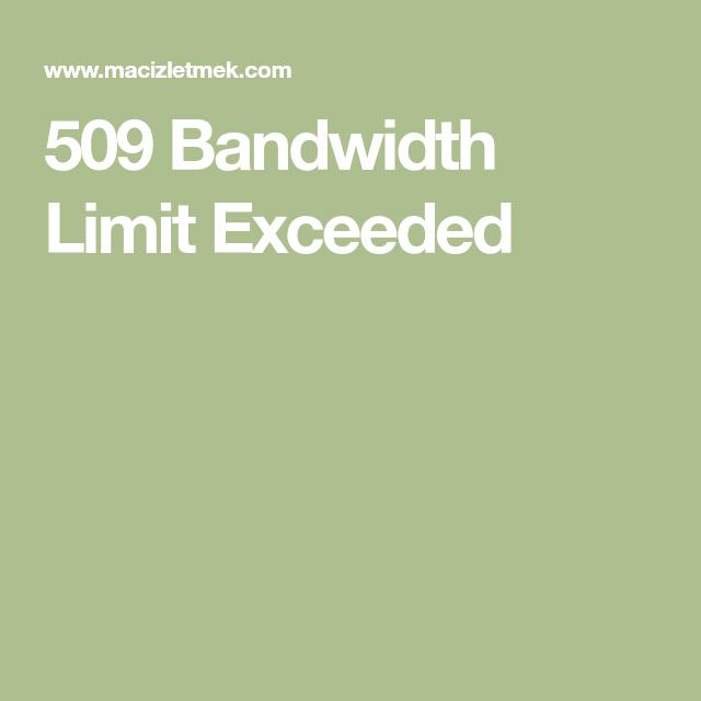 509 Bandwidth Limit Exceeded Dogal Tarifler Dualar