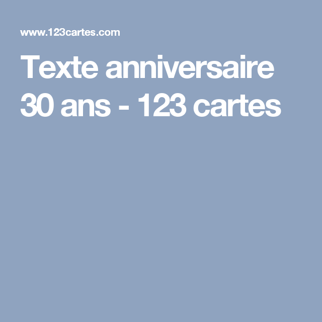 texte anniversaire 30 ans 123 cartes carte pinterest. Black Bedroom Furniture Sets. Home Design Ideas