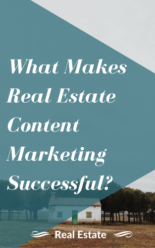 What Should A Content Marketing Strategy For Real Estate Agencies