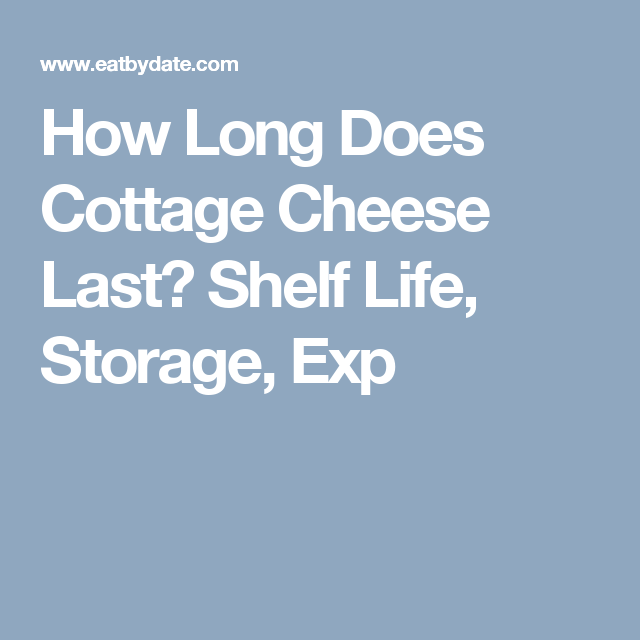 How Long Does Cottage Cheese Last? Shelf Life, Storage, Exp