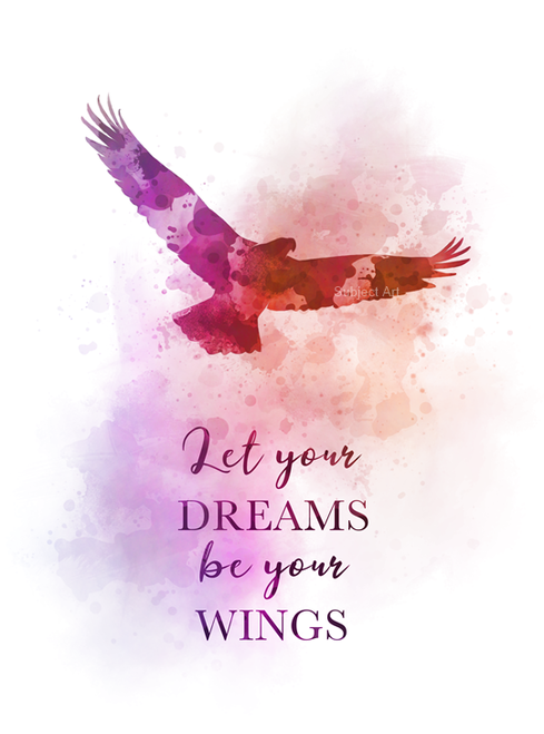 Let your Dreams be your Wings Quote ART PRINT Bird, Inspirational, Gift, Wall Art, Home Decor