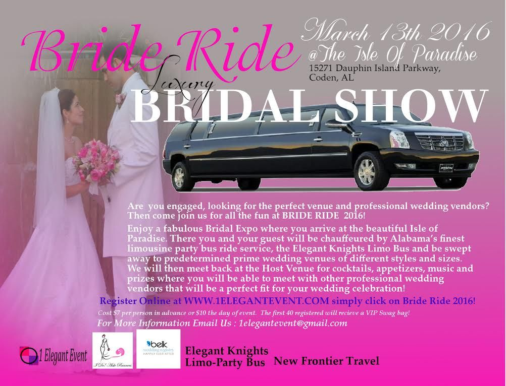 Bride Ride Bridal Show & Elegant Knights Limo Party Bus Venue Tour 1st 40 Brides recieve an awesome VIP Swag Bag full of awesome goodies!  All tickets are the same price:  $7 in advance $10 at the door Purchase by clicking HERE!  http://www.1elegantevent.com/apps/webstore/products/show/6525517 #AlabamaBridalShow #BridalShow #GulfCoastBridalShow #GulfCoastWeddings #AlabamaWeddings