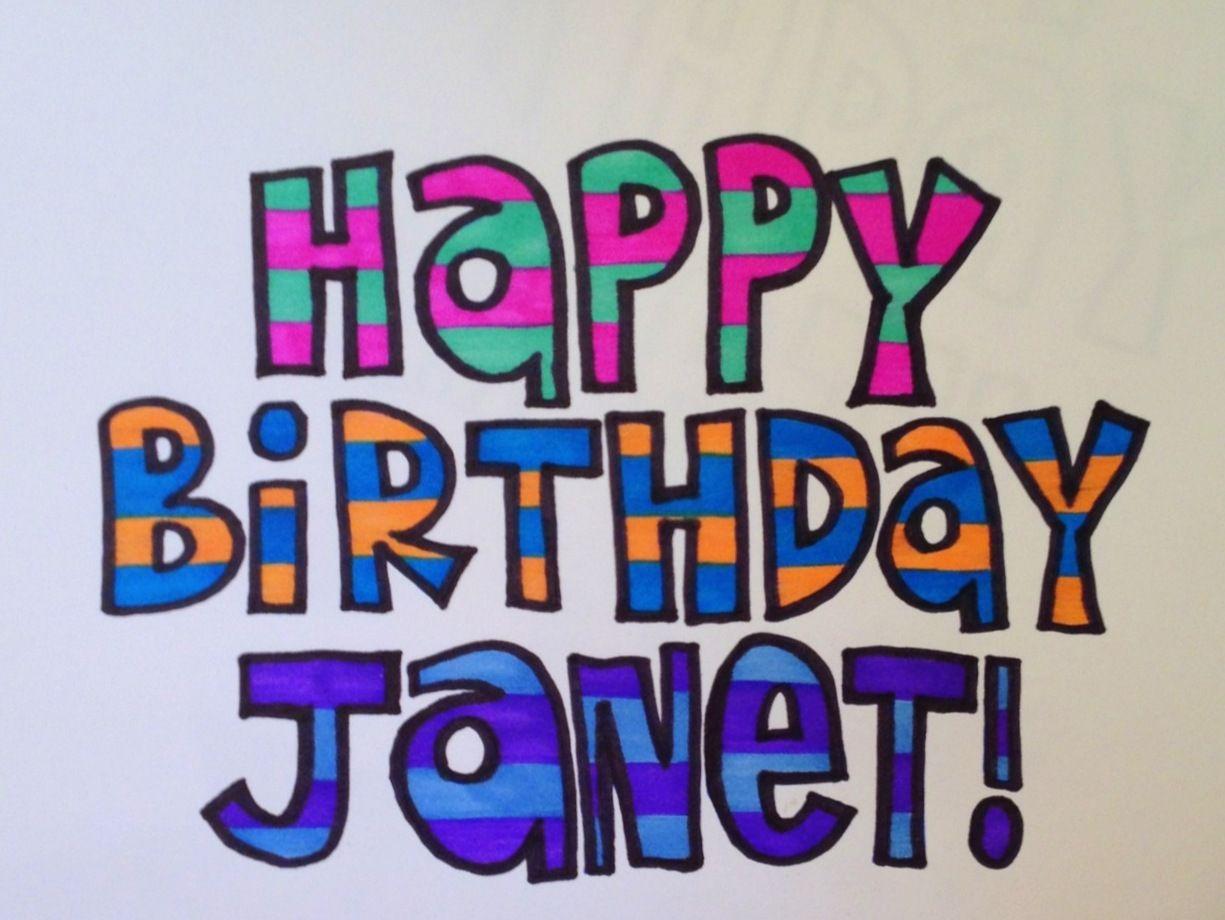 Happy Birthday Janet Happy Birthday Happy Birthday