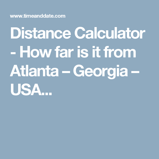 Distance Calculator How Far Is It From Atlanta Georgia Usa
