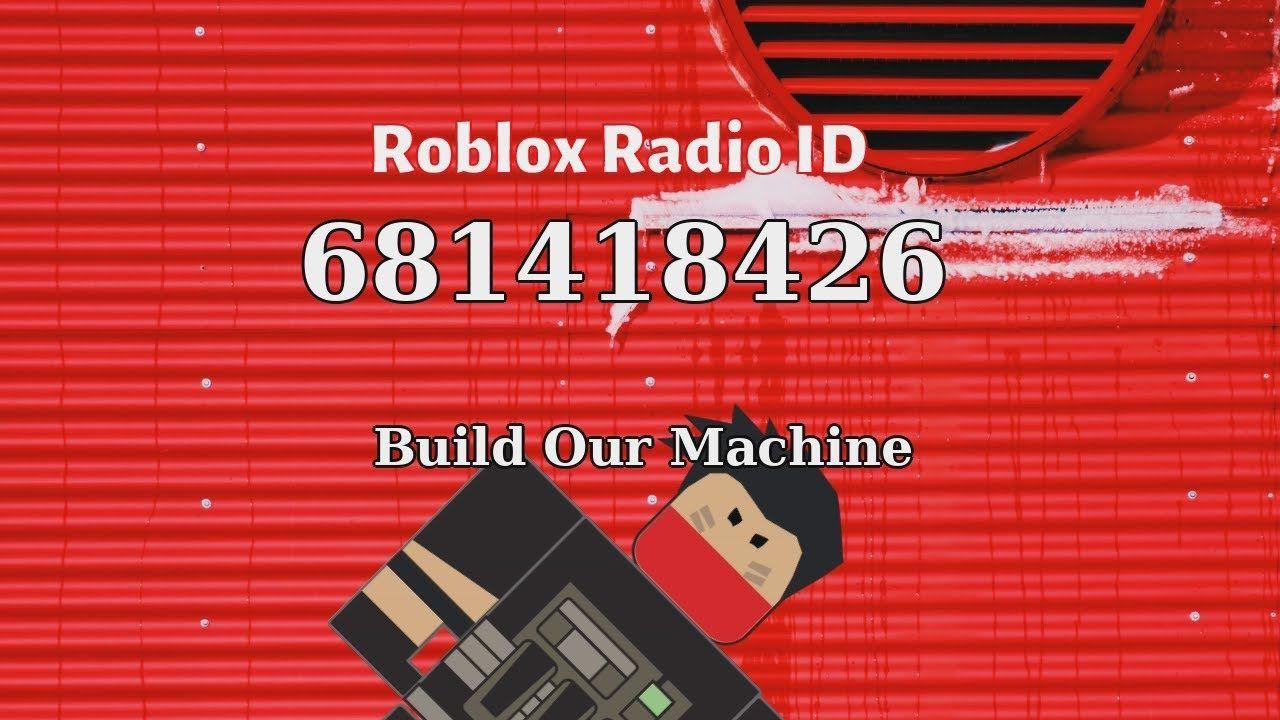 Build Our Machine Roblox Id Roblox Radio Code Roblox Music Code In 2021 Music Radio Roblox Radio