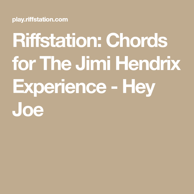 Riffstation: Chords for The Jimi Hendrix Experience - Hey Joe ...