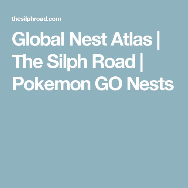 global nest atlas the silph road pokemon go nests pokemon go
