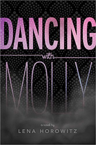 Dancing with Molly by Lena Horowitz, http://www.amazon.com/dp/1481415522/ref=cm_sw_r_pi_dp_L26wvb07DS576
