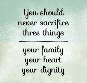 Love Sacrifice Quotes Quotesgram Sacrifice Quotes Dignity Quotes Famous Quotes About Family