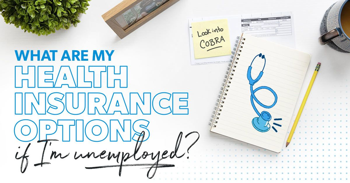 What Are Your Health Care Options If You Re Unemployed In 2020 Best Private Health Insurance Health Insurance Options Marketplace Health Insurance