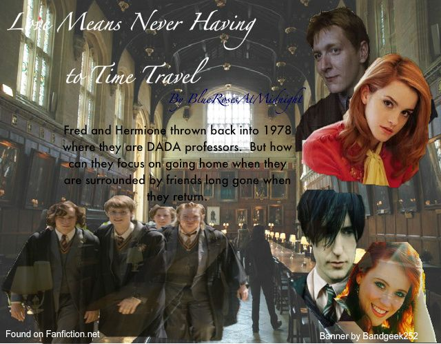 Love Means Never Having To Time Travel Fred And Hermione Fred And Hermione Fanfiction Fred And George Weasley