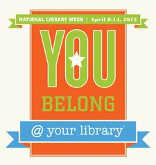 ALA: American Library Association - Celebrate National Library Week! - visit http://www.ala.org/conferencesevents/celebrationweeks/natlibraryweek for more resources.