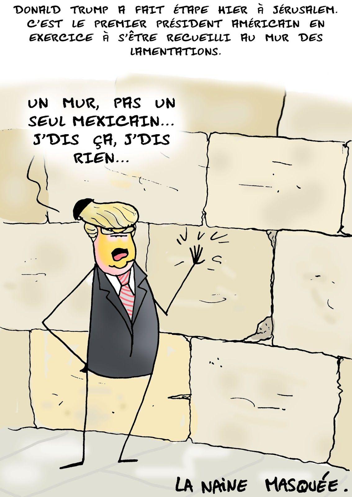 La Naine Masquee 2017 05 23 Usa Trump Mur Des Lamentations