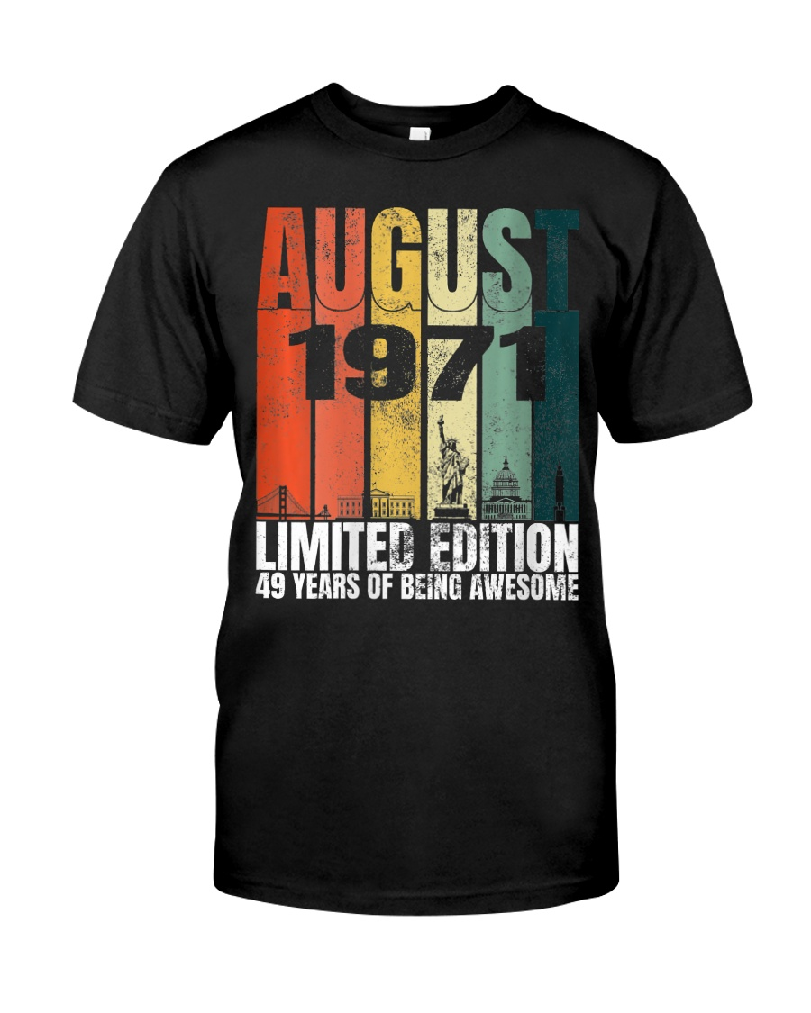 August 1971 Bday 49 Years Old 49Th Birthday shirts, apparel, posters are available at TeeChip.