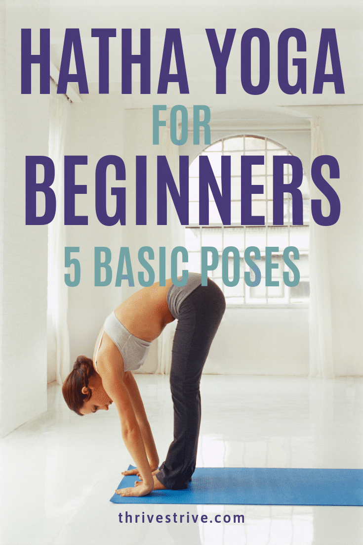 Hatha Yoga For Beginners 5 Basic Poses With Images Hatha Yoga For Beginners Yoga For Beginners Hatha Yoga
