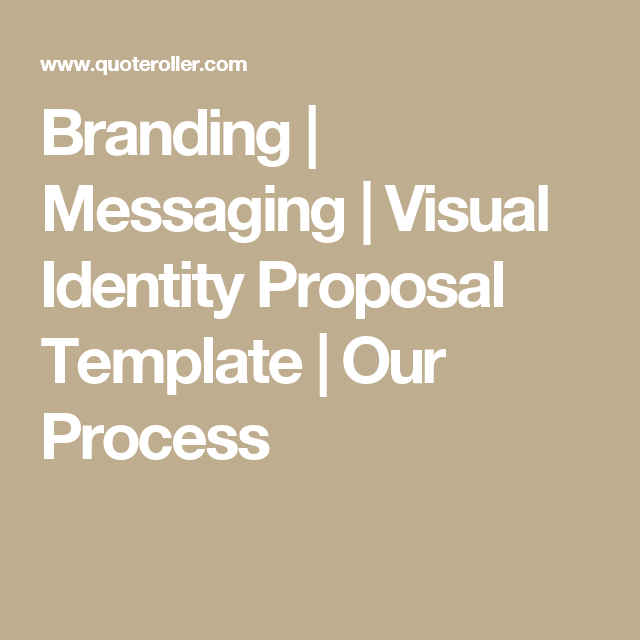 Branding Messaging Visual Identity Proposal Template Our
