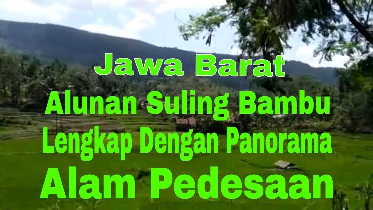 Seruling Sunda Suasana Pedesaan The Best Relaxation Pedesaan Alam Pemandangan
