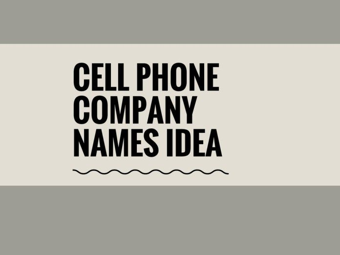 158+ Good Cell Phone Company Names Idea | Catchy Small