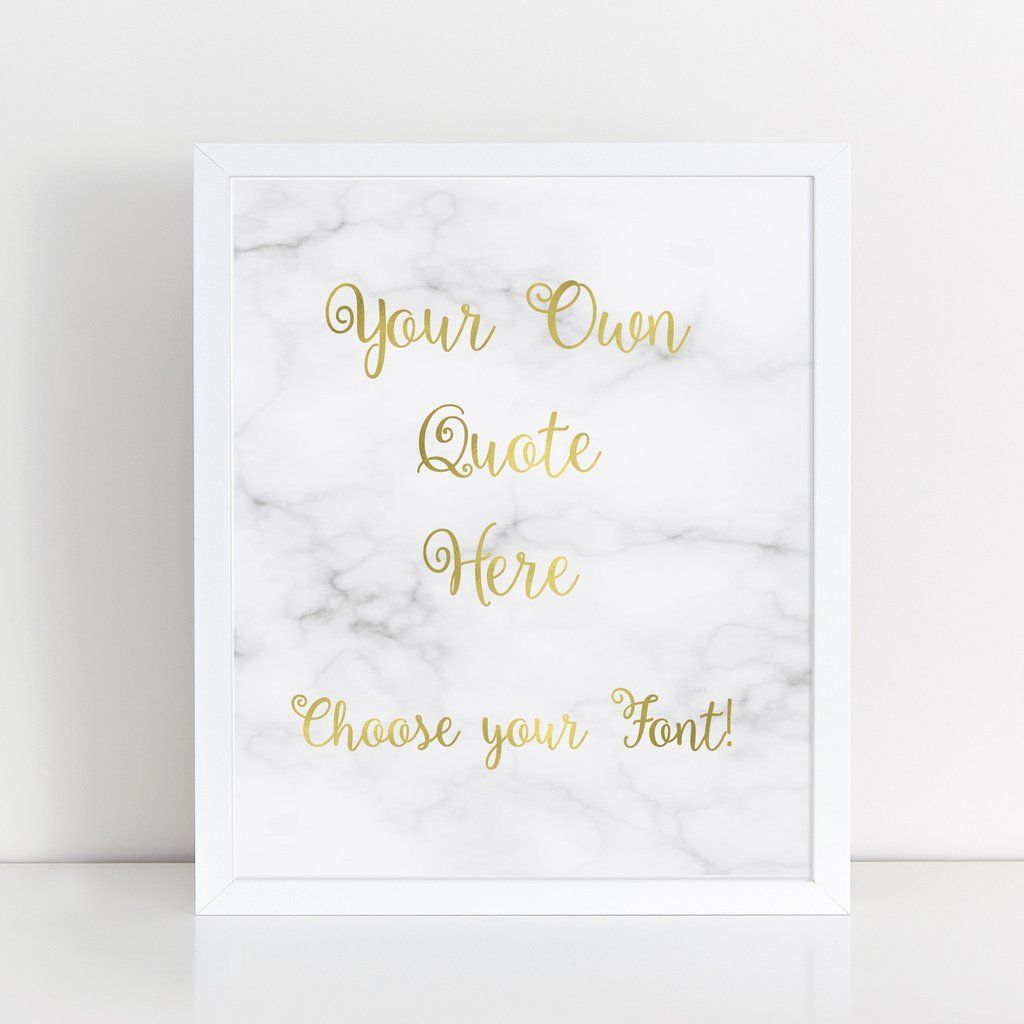 Custom Quote Prints Custom Marble & Gold Foil Print Your Own Quote In Gold Foil With
