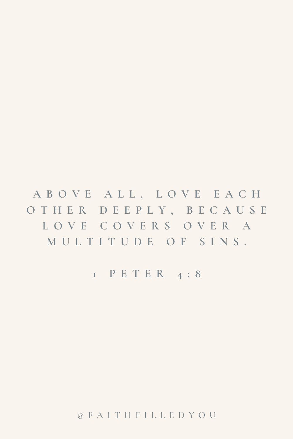Bible Verses About Love (1 Peter 4:8)