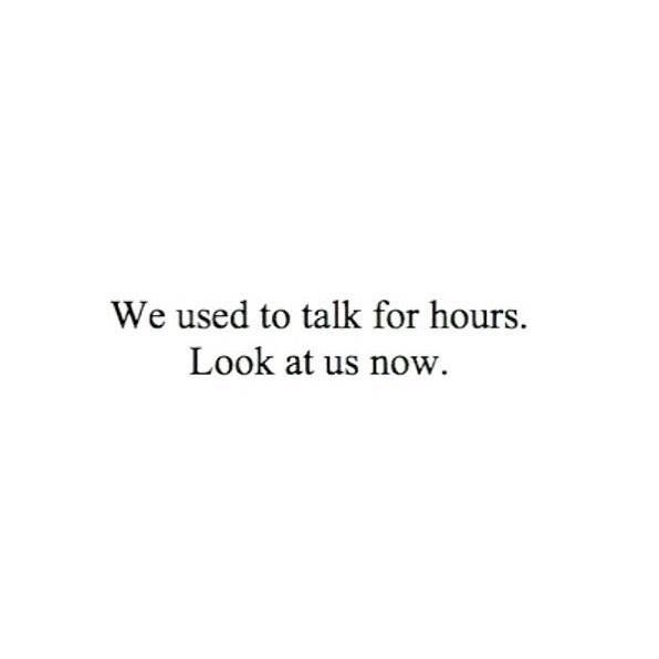We used to talk all nights for a long period of time but now we don we used to talk all nights for a long period of time but now we dont get a good chance to talk and i dont know how im going to talk to ccuart Image collections