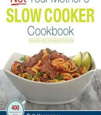 Not your mothers slow cooker cookbook revised and expanded 400 not your mothers slow cooker cookbook revised and expanded 400 perfect every time recipes pdf cookbooks pinterest cooker and recipes forumfinder Image collections