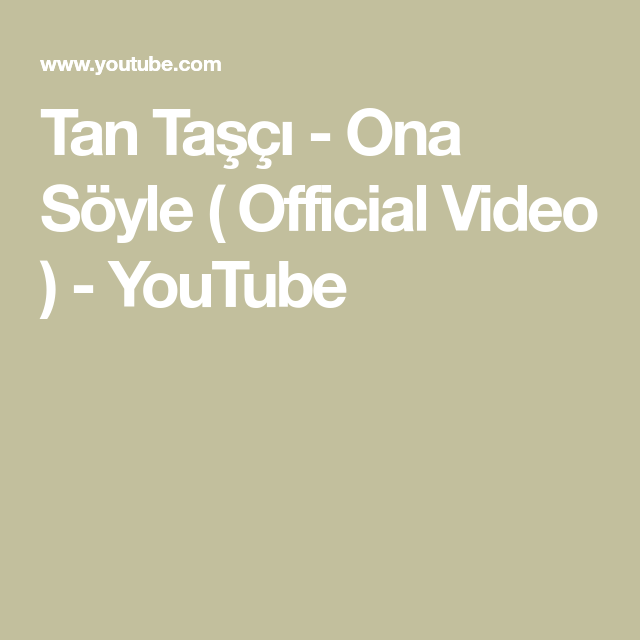Tan Tasci Ona Soyle Official Video Youtube Itunes