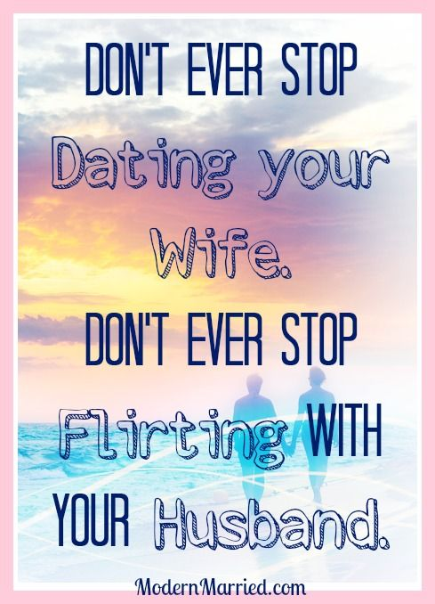 How to keep dating your wife