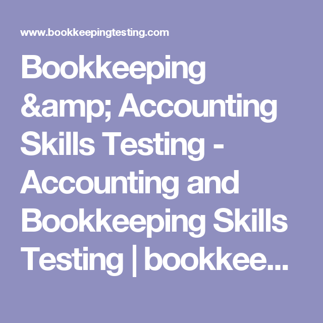 Bookkeeping & Accounting Skills Testing - Accounting and Bookkeeping Skills Testing | bookkeepingtesting.com