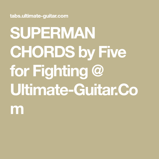 Superman Chords By Five For Fighting Ultimate Guitar My Fun