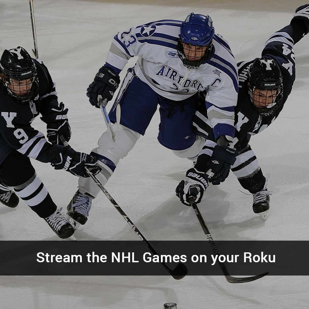 How To Stream NHL Games on Roku Nfl league, Nhl, Nhl games