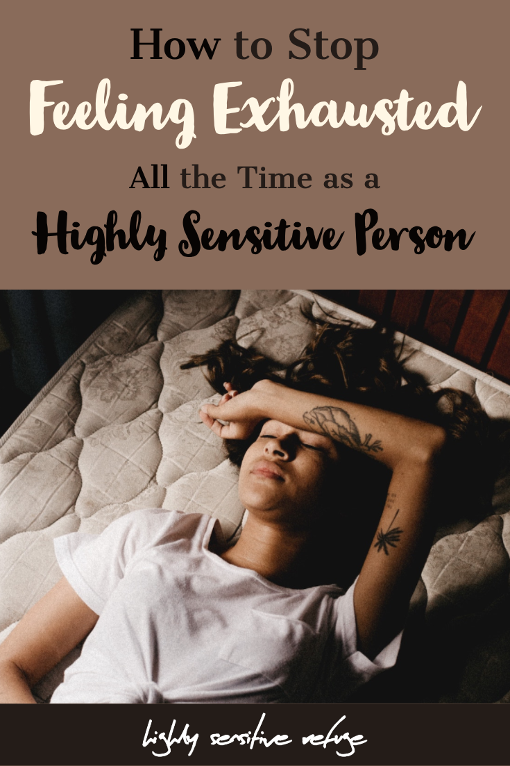 How to Stop Feeling Exhausted All the Time as a Highly Sensitive Person