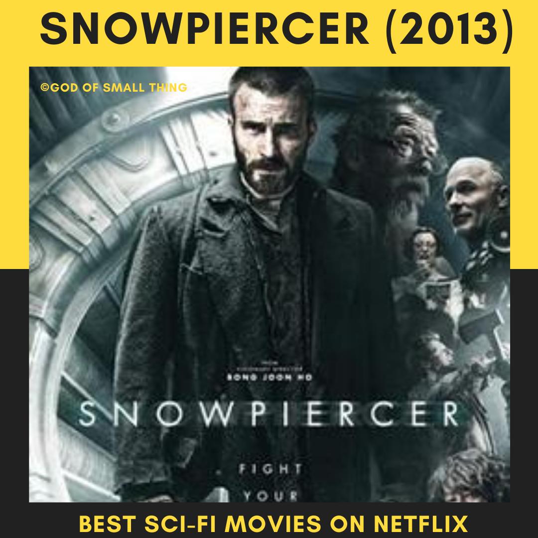 Best Sci Fi On Netflix Snowpiercer Best Sci Fi Movie Sci Fi Movies Best Sci Fi
