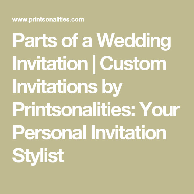 Parts of a Wedding Invitation  | Custom Invitations by Printsonalities: Your Personal Invitation Stylist
