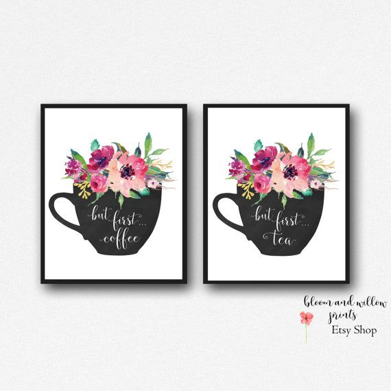 """PRINTABLE Art """"But First Coffee"""" and """"But first Tea"""" Printable Kitchen Coffee ,Tea  Prints ,Tea , Coffee Print, Coffee, Tea,  11x14, 8x10"""