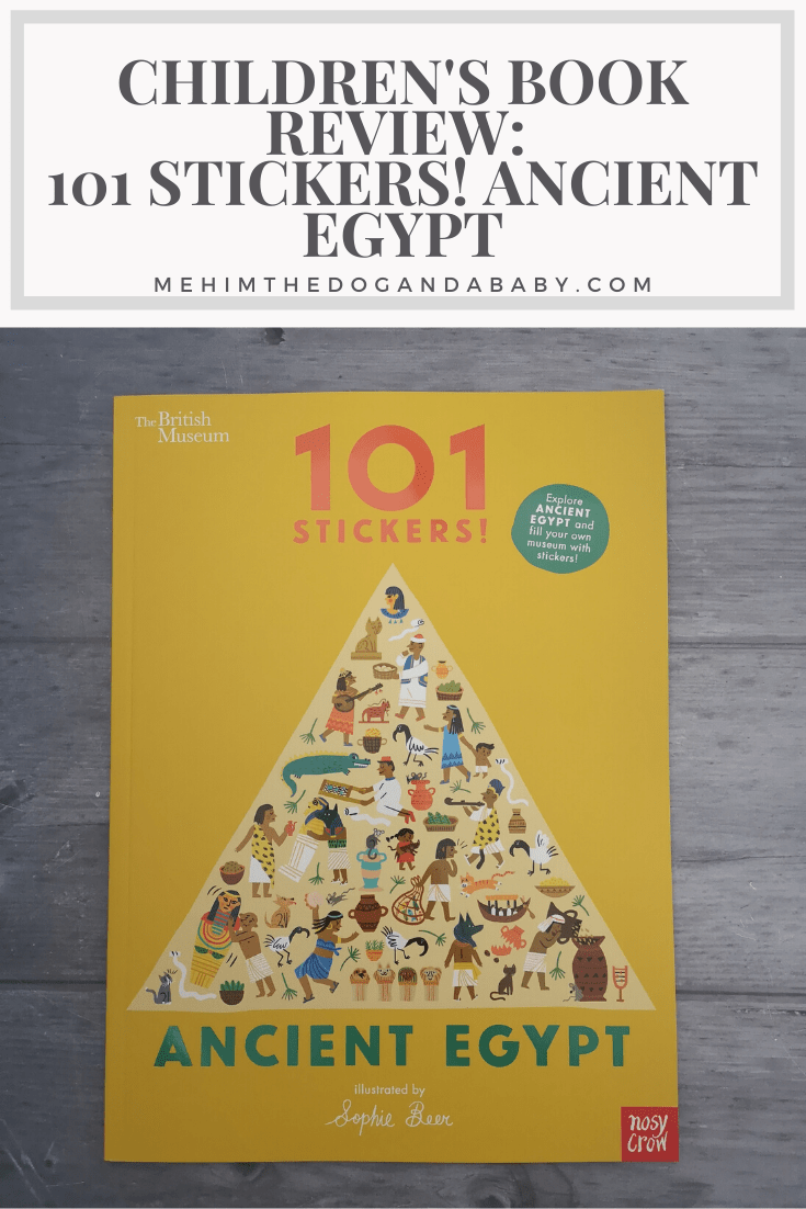 Children's Book Review: 101 Stickers! Ancient Egypt - Me, him, the dog and a baby! -  AD | Gifted This week's book review is all about Ancient Egypt with a fun 101 Stickers book!  #ch - #ancient #Baby #BeautifulCelebrities #book #children #childrens #Dog #Egypt #Film #Museums #review #stickers